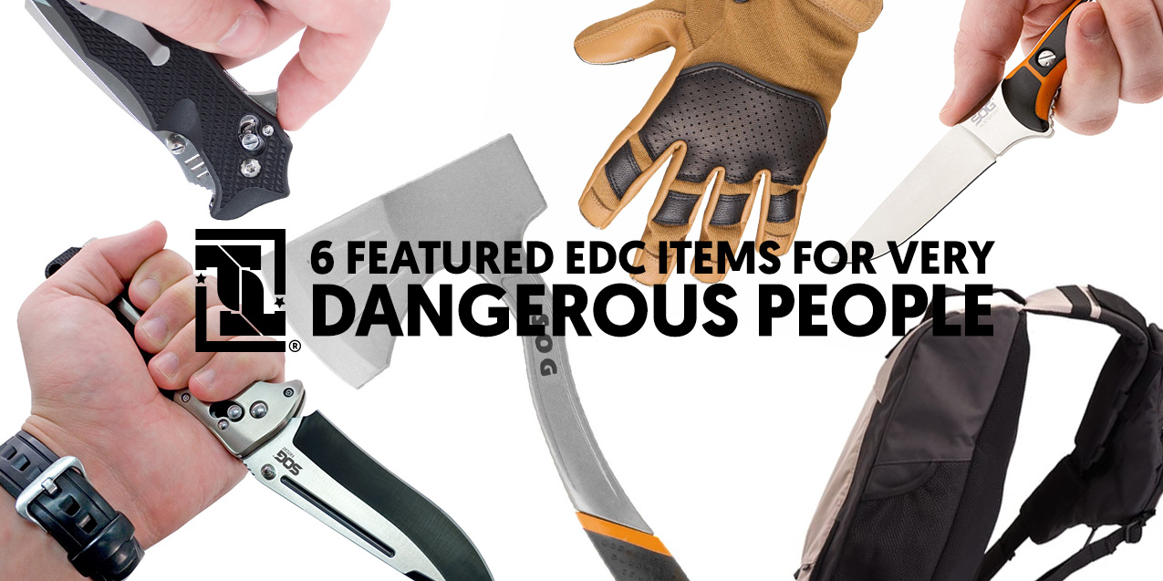 6 Featured EDC Items for Very Dangerous People